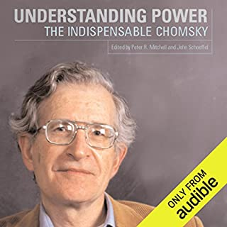 Understanding Power     The Indispensable Chomsky              By:                                                                                                                                 Noam Chomsky,                                                                                        Peter R. Mitchell (editor),                                                                                        John Schoeffel (editor)                               Narrated by:                                                                                                                                 Robin Bloodworth                      Length: 22 hrs and 12 mins     66 ratings     Overall 4.9