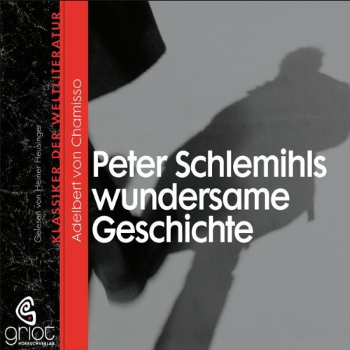 Peter Schlemihls wundersame Geschichte                   By:                                                                                                                                 Adelbert von Chamisso                               Narrated by:                                                                                                                                 Heiner Heusinger                      Length: 2 hrs     Not rated yet     Overall 0.0