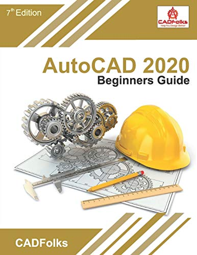 Compare Textbook Prices for AutoCAD 2020 Beginners Guide AutoCAD Beginners Guide  ISBN 9781654214364 by CADFolks,Bhatt, Amit