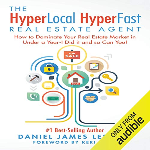 The HyperLocal HyperFast Real Estate Agent: How to Dominate Your Real Estate Market in Under a Year - I Did It and So Can You!  By  cover art