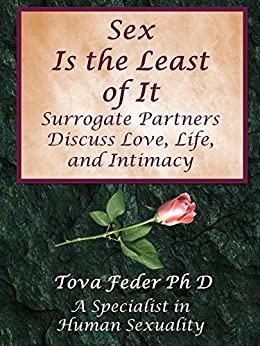 Sex is the Least of It: Surrogate Partners Discuss Love Life and Intimacy by [Tova Feder]