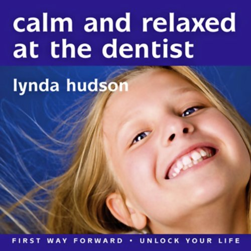 Calm and Relaxed at the Dentist cover art