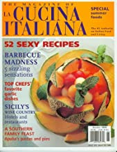 The Magazine of La Cucina Italiana July August 1999 Special Summer Foods (52 Sexy Recipes, Barbecue Madness, Top Chefs' favorite garlic dishes, A Southern Family Feast., Vol 4 Issue 4)