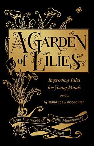 A Garden of Lilies: Improving Tales for Young Minds (From the World of Stella Montgomery) (English Edition)