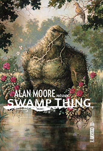 ALAN MOORE PRESENTE SWAMP THING - Tome 1