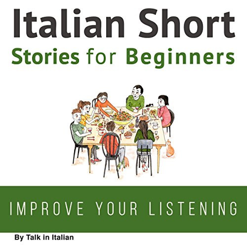 Italian Short Stories for Beginners                   By:                                                                                                                                 Talk in Italian                               Narrated by:                                                                                                                                 Eddie Pez,                                                                                        Jessica Muraca                      Length: 13 hrs and 54 mins     98 ratings     Overall 4.8