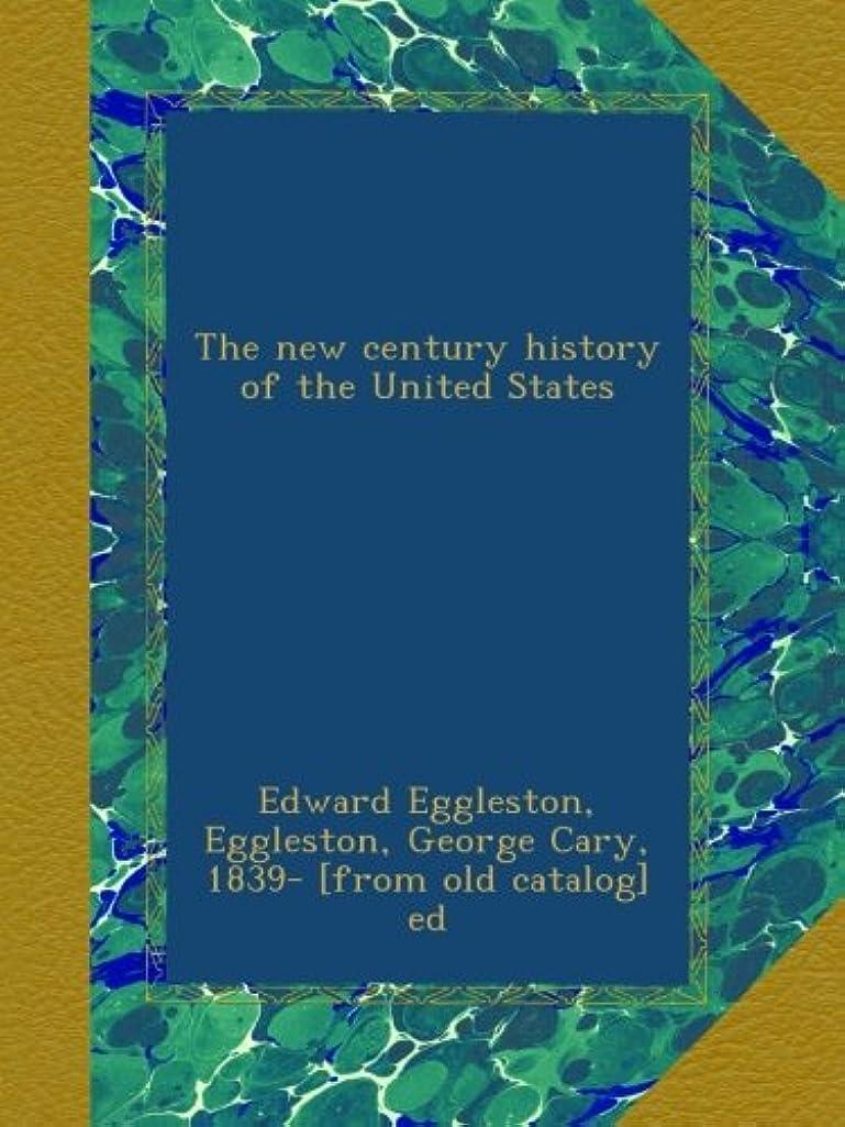 牛見出し売るThe new century history of the United States