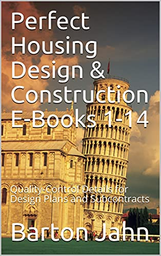 Perfect Housing Design & Construction E-Books 1-14: Quality-Control Details for Design Plans and Subcontracts (English Edition)