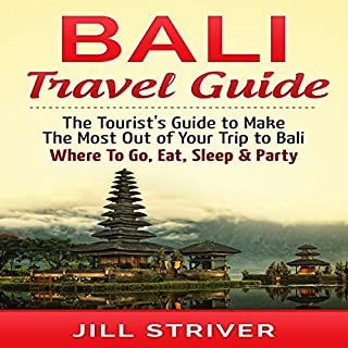 Bali Travel Guide     The Tourist's Guide to Make the Most Out of Your trip To Bali, Indonesia: Where to Go, Eat, Sleep & Party              De :                                                                                                                                 Jill Striver                               Lu par :                                                                                                                                 Jason Lovett                      Durée : 38 min     Pas de notations     Global 0,0