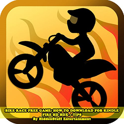 Bike Race Free Game: How to Download for Kindle Fire HD HDX + Tips audiobook cover art