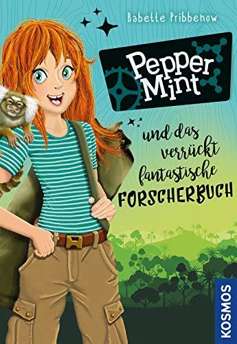 Pepper Mint - und das verrückt fantastische Forscherbuch: Beobachten Erforschen Verstehen