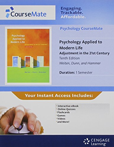 Psychology CourseMate with eBook Printed Access Card for Weiten/Dunn/Hammer's Psychology Applied to Modern Life: Adjustment in the 21st Century, 10th