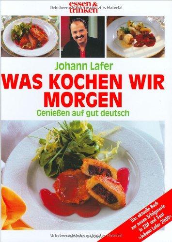 Johann Lafer / Was kochen wir morgen?