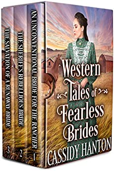 Western Tales of Fearless Brides: A Historical Western Romance Collection by [Cassidy Hanton]