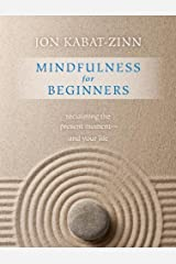 Mindfulness for Beginners: Reclaiming the Present Moment—and Your Life (English Edition) Format Kindle