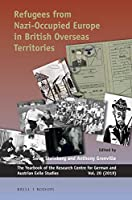 Refugees from Nazi-Occupied Europe in British Overseas Territories (Yearbook of the Research Centre for German and Austrian Exile Studies)