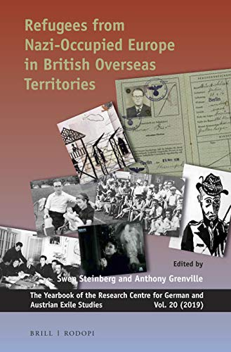 Refugees from Nazi-Occupied Europe in British Overseas Territories (Yearbook of the Research Centre for German and Austrian Exile Studies, Band 20)