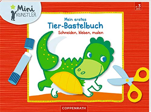 Mein erstes Tier-Bastelbuch: Schneiden, kleben, malen (Mini-Künstler)