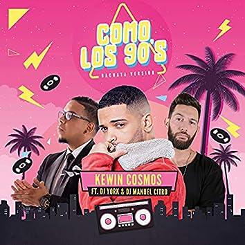 Como Los 90's (feat. Dj York & DJ Manuel Citro) [Bachata Version]