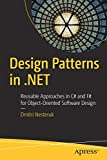 Design Patterns in .NET: Reusable Approaches in C# and F# for Object-Oriented Software Design - Dmitri Nesteruk
