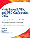 Nokia Firewall, VPN, and IPSO Configuration Guide (English Edition)