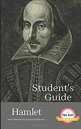 STUDENT'S GUIDE: HAMLET: Hamlet - A William Shakespeare Play, with Study Guide (Literature Unpacked)