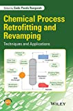 Chemical Process Retrofitting and Revamping: Techniques and Applications