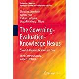 The Governing-Evaluation-Knowledge Nexus: Swedish Higher Education as a Case (Evaluating Education: Normative Systems and Institutional Practices)