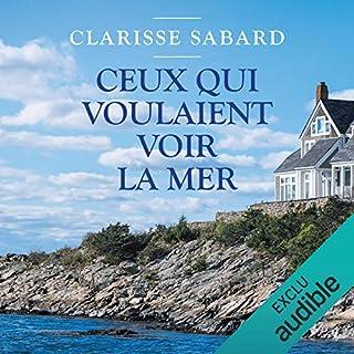 Ceux qui voulaient voir la mer                   De :                                                                                                                                 Clarisse Sabard                               Lu par :                                                                                                                                 Marie Bouvier                      Durée : 8 h et 58 min     8 notations     Global 4,8