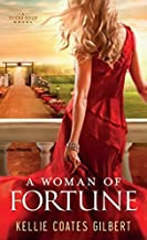 A Woman of Fortune: A Texas Gold Novel (Thorndike Press Large Print Christian Fiction) by Kellie Coates Gilbert (2014-10-29)