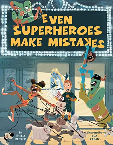 Compare Textbook Prices for Even Superheroes Make Mistakes  ISBN 9781454927037 by Becker, Shelly,Kaban, Eda