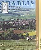 Chablis: Porte d'or de la Bourgogne
