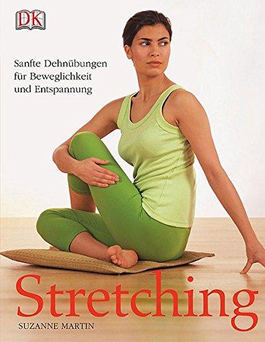 Stretching: Sanfte Dehnübungen für Beweglichkeit und Entspannung