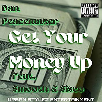 Get Your Money Up (feat. Smooth & Sisco)
