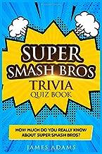 Super Smash Bros Trivia Quiz Book: How much do you really know about Super Smash Bros?