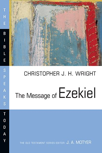 Image of The Message of Ezekiel: A New Heart and a New Spirit (The Bible Speaks Today Series)