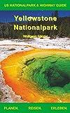Yellowstone Nationalpark: US Nationalpark & Highway Guide (German Edition)