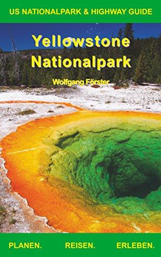 Yellowstone Nationalpark: US Nationalpark & Highway Guide