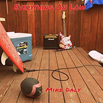 Everything On Low - Single