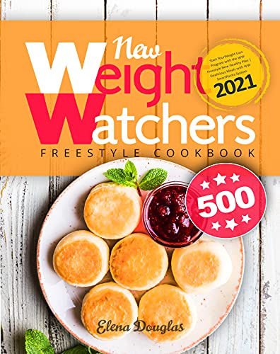 New Weight Watchers Freestyle Cookbook: Start Your Weight Loss Program with the WW Freestyle New Healthy Plan   Delicious Meals with WW SmartPoints System 2021