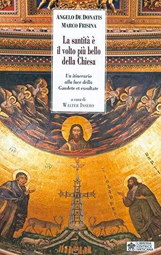 La santità è il volto più bello della Chiesa. Un itinerario alla luce della «Gaudete et Exsultate»