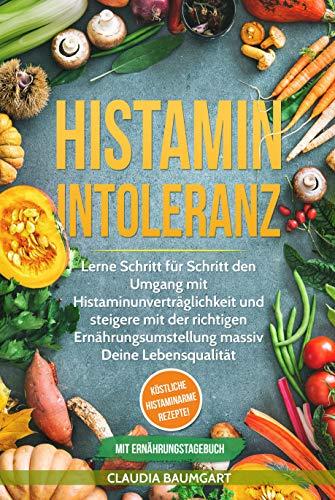 Histaminintoleranz: Lerne Schritt für Schritt den Umgang mit...