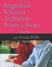 Registered Behavior Technician Practice Exam: Volume 1. (ABA Paraprofessional Practice Exam)