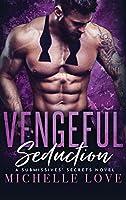 Vengeful Seduction: Billionaire Romance (A Submissives' Secrets Novel)