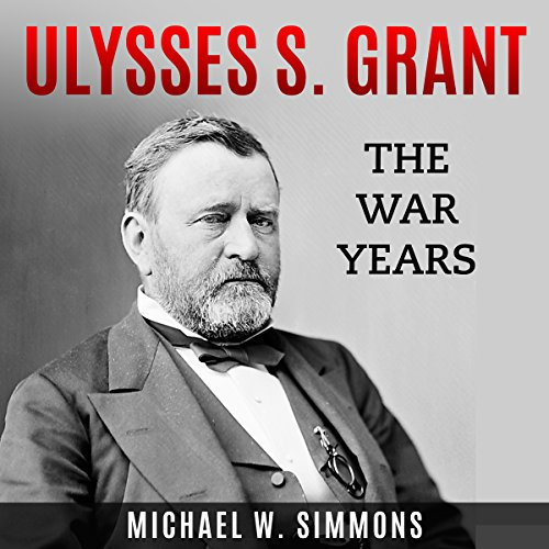Ulysses S. Grant: The War Years cover art