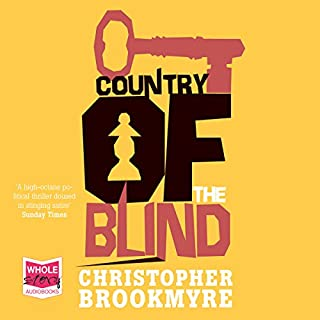 Country of the Blind                   By:                                                                                                                                 Christopher Brookmyre                               Narrated by:                                                                                                                                 Angus King                      Length: 13 hrs and 51 mins     10 ratings     Overall 4.6