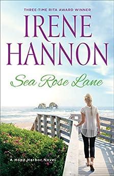 Sea Rose Lane (A Hope Harbor Novel Book #2) by [Irene Hannon]