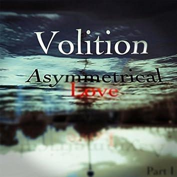 Asymmetrical Love, Pt. I