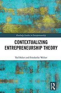 Contextualizing Entrepreneurship Theory (Routledge Studies in Entrepreneurship)