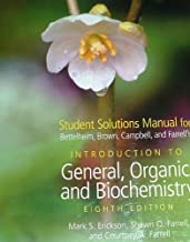 Student Solutions Manual for Bettelheim, Brown, Campbell, and Farrell's Introduction to Organic and Biochemistry, 8th Edition